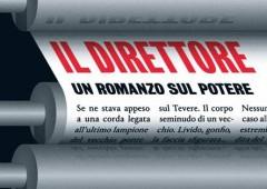 'Il Direttore', thriller verosimile sul Potere in Italia