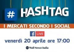 #HASHTAG – I mercati secondo i social | Segui la diretta ogni venerdì dalle 17