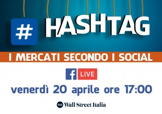 #HASHTAG - I mercati secondo i social | Segui la diretta ogni venerdì dalle 17