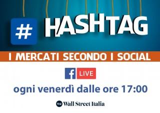 #Hashtag, i mercati secondo i social - Tira più il Pil o la politica?