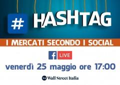 #Hashtag, i mercati secondo i social – Il dado è #contratto?