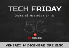 Tech Friday – Esame di maturità in 5G