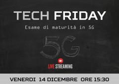 Tech Friday – Esame di maturità in 5G