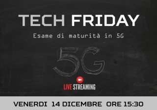 Tech Friday - Esame di maturità in 5G