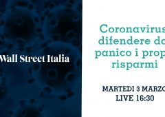 Coronavirus, difendere i propri risparmi dal panico (VIDEO)