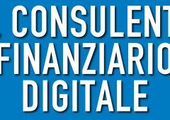 """""""Il consulente finanziario digitale"""", dal 9 luglio in libreria e online"""
