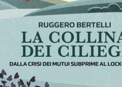 """""""La collina dei ciliegi: Dalla crisi dei mutui subprime al lockdown"""". Il nuovo libro di Bertelli"""