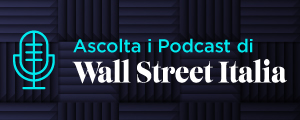 I podcast di Wall Street Italia