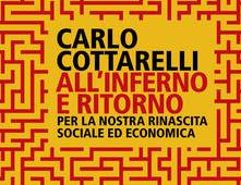 All'inferno e ritorno, Cottarelli presenta il nuovo libro nel webinar di Arca Fondi SGR