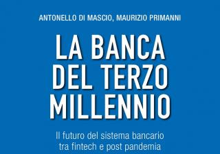 La banca del terzo millennio, il nuovo libro di Di Mascio e Primanni